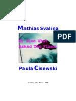 """Or Else What Asked The Flame"" by Mathias Svalina & Paula Cisewski"