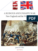 A Ruinous and Unhappy War New England and the War of 1812 James H. Ellis