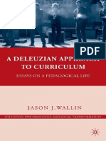 Jason j Wallin a Deleuzian Approach to Curriculum Essays on a Pedagogical Life Education Psychoanalysis and Social Transformation