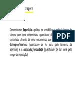 6 Diafragma Obturador Fotometragem Sensibilidade