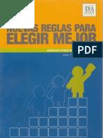 2004  Nuevas Reglas Para Elegir Mejor. Costos y Conflictos en Administración Electoral