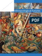 Michael M. J. Fischer - Anthropological Futures