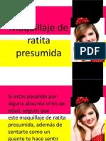 Maquillaje de Ratita Presumida