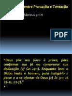 Palestras e Mensagens - 06.a Diferença Entre Provação e Tentação - Leandro Maia (Slides)