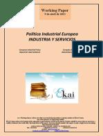 Política Industrial Europea. INDUSTRIA Y SERVICIOS (Es) European Industrial Policy. INDUSTRY AND SERVICES (Es) Europako Industri Politika. INDUSTRIA ETA ZERBITZUAK (Es)