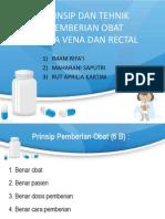 prinsipdantehnikpemberianobatintravenadanrectal-131119021213-phpapp02