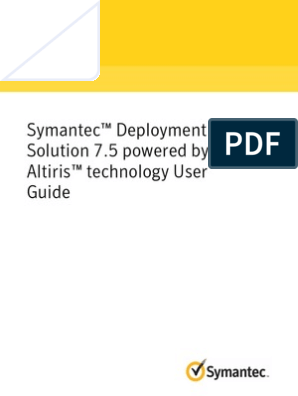 Symantec Deployment Solution 7 5 Powered by Altiris User