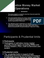 Call Notice Money Market Operations