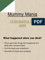 mummy mania
