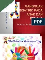 PPT kelompok 3 gangguan psikiatri pada anak dan remaja (autis, autis spektrum, adhd)