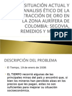Analisis ético y situación actual de la extracción de oro en las localidades de Segovia y Remedios (Colombia) - Presentación