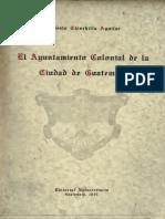 Chinchilla Aguilar - El Ayuntamiento Colonial