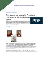 Dos Santos, Un Mensaje; Francisco Busca Cerrar Las Divisiones en La Iglesia