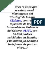 """¿Cuál es la ética que debe existir en el movimiento del """"Hastag"""" de los que #Existen, contra la injusticia de la Ley Integral de la Violencia del Género, #LIVG…?"""
