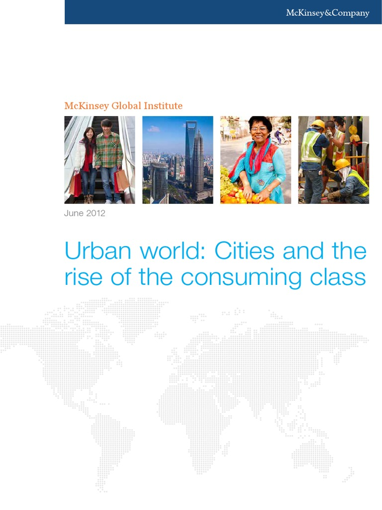 Urban World: Cities and The Rise of The Consuming Class (McKinsey Global  Institute, June 2012) | Urbanization | Purchasing Power Parity