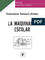Tonucci, Francesco (Frato) - La Maquinaria Escolar