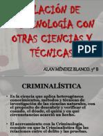Relación de Criminología Con Otras Ciencias y Técnicas
