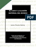Pineda, J. 1 El Caos y La Ilusión Material Del Mundo