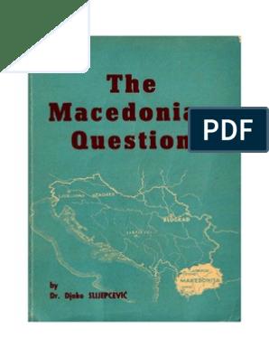 The Macedonian Question Djoko Slijepcevic Slavs Balkans