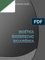 Bioética Bioderecho y Biojurídica