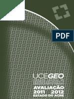 Avaliação do desmatamento no estado do Acre para os anos de 2011 e 2012 com base na metodologia da UCEGEO