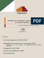 RESULTADOS EVALUACIÓN CENSAL ESTUDIANTES LENGUAS ORIGINARIAS-ECELO 2008