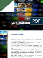StudioMosna Totem Pubblicitari x Centri Commerciali