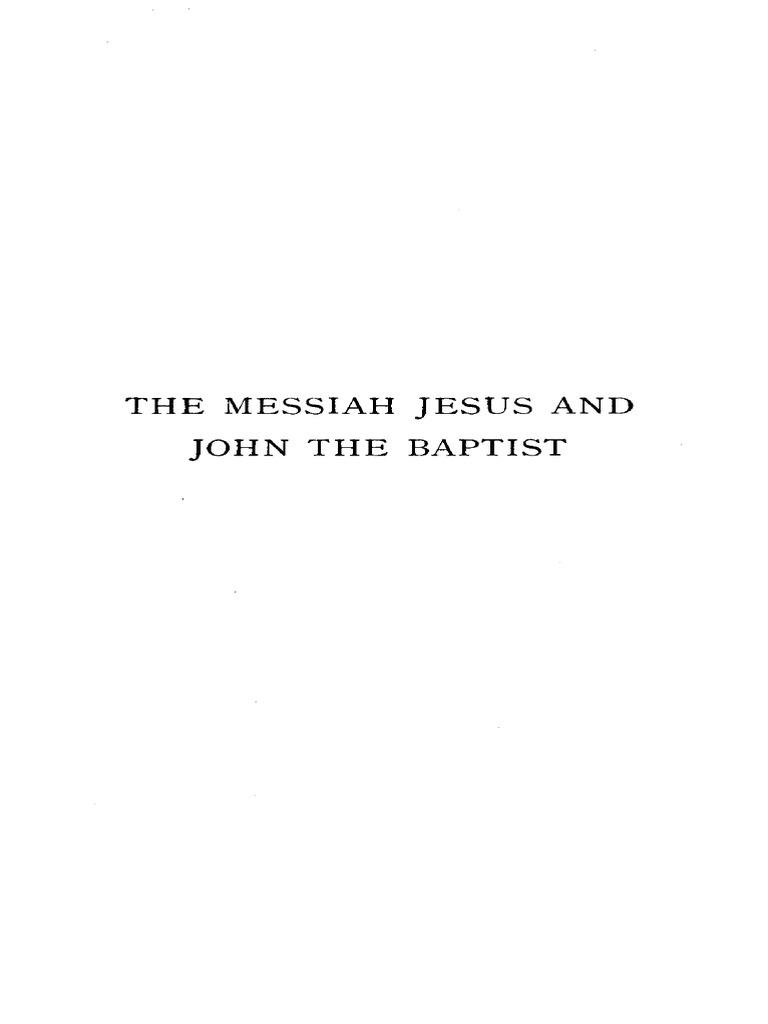The Messiah Jesus And John The Baptist Robert Eisler
