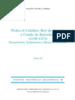Pedro El Católico, Rey de Aragón y Conde de Barcelona, Tomo IV, Per Martín Alvira Cabrer