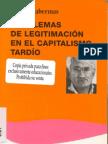 Habermas - Problemas de Legitimación en el Capitalismo Tardio