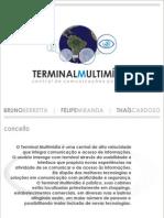Terminal Multimidia