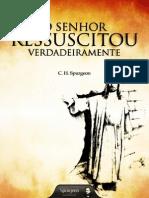 o Senhor Ressuscitou Verdadeiramente C.H. Spurgeon