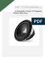 Alto Falante Subwoofer Jl Audio 10 Polegadas 10w0v3 300w Rms - R$ 440,60 no MercadoLivre