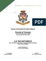 LA VIA SATANICA - Dal nichilismo satanista al neopaganesimo luciferino - Una critica cristiana