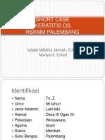 Keratitis OS