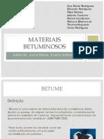 Materiais Betuminosos ATUAL - Ana Maria, Eduardo, Filipe, Isabela, Rafael, Rebeca, Thomas, Victor