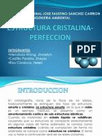 ESTRUCTURA CRISTALINA-PERFECCION