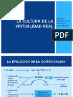 La Cultura de La Virtualidad Real