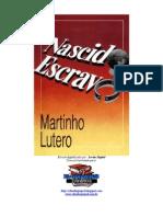 Nascido-Escravo-Martinho-Lutero.doc