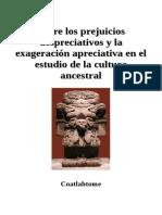 Coatlahtome - Entre Los Prejuicios Despreciativos y La Exageración Apreciativa en El Estudio de La Cultura Ancestral