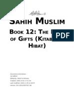 Sahih Muslim - Book 12 - The Book of Gifts (Kitab Al-Hibat)