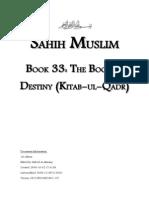 Sahih Muslim - Book 33 - The Book of Destiny (Kitab-ul-Qadr)