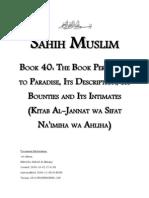Sahih Muslim - Book 40 - The Book Pertaining to Paradise, Its Description, Its Bounties and Its Intimates (Kitab Al-Jannat wa Sifat Na'imiha wa Ahliha)