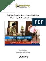 Suicide Bomber Interviewed in Point Blank by Mubasshar Luqman