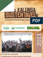 Apresentação_Ações e Resultados - Projeto Kalunga Sustentável - 2011 - 2013 - Reduzido