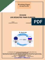 Ucrania. UN DESASTRE PARA EUROPA (Es) Ukraine. A DISASTER FOR EUROPE (Es) Ukrania. HONDAMENDIA EUROPARENTZAT (Es)