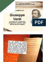Giuseppe Verdi (10 octombrie 1813 - 27 ianuarie 1901) Compozitor romantic, Italia 200 de ani de la naştere