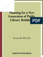 Gerard B. McCabe Planning for a New Generation of Public Library Buildings the Greenwood Library Management Collection 2000