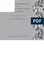 Por un uso responsable de los Organismos Genéticamente Modificados.   Comité de Biotecnología. Coordinador Franicisco Gonzalo Bolívar Zapata.   Academia Mexicana de Ciencias.
