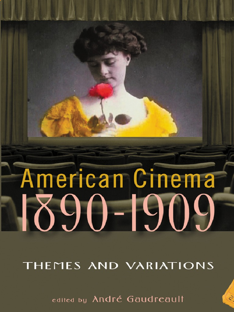 André Gaudreault (2009) American Cinema, 1890-1909. Themes and Variations |  Leisure